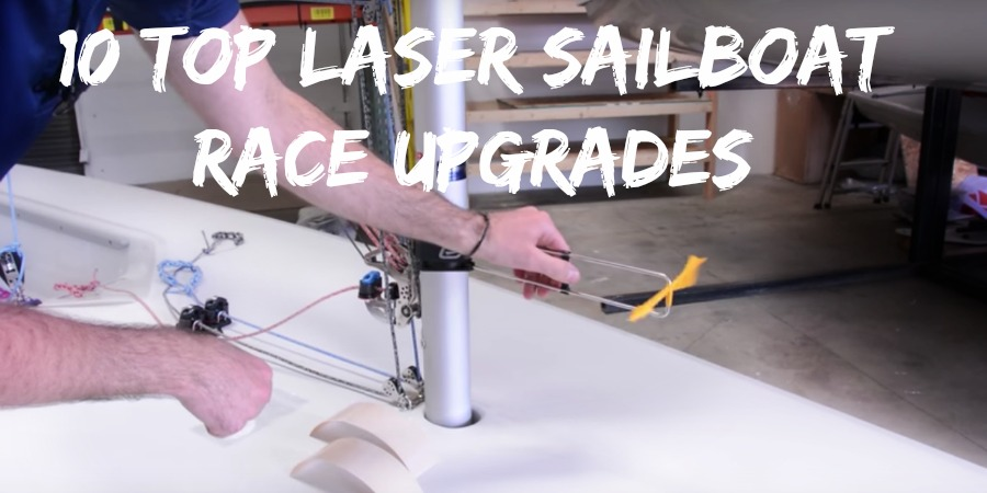 Photo of VIDEOTIPS: 10 Top Laser Sailboat Race Upgrades