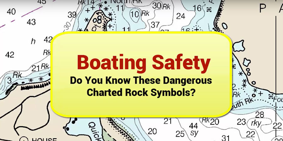 Photo of Boating Safety – Know These Dangerous Rock Symbols!