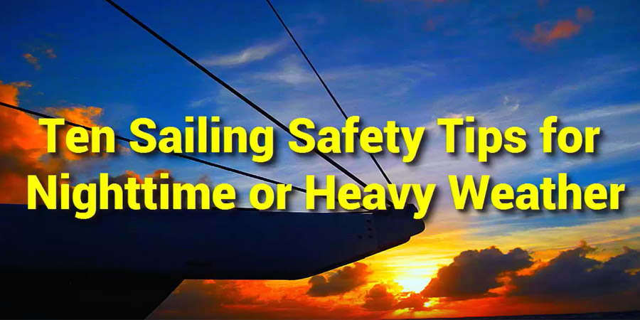 Photo of Ten Sailing Tips for Heavy Weather or Nighttime. VIDEO