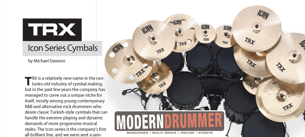 TRX ICON Cymbal ReviewIn Modern Drummer Magazine
