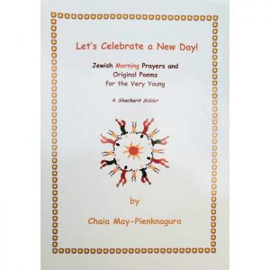 Let's Celebrate of A New Day A Shacharit Siddur