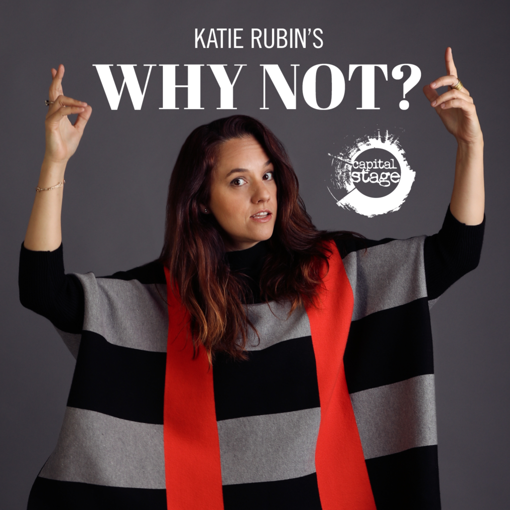 "Katie Rubin's ""Why Not?"""