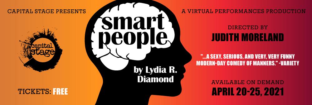SMART PEOPLE by Lydia R. Diamon - A Virtual Performance April 20-25