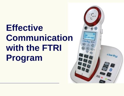 Effective Communication with the FTRI Program