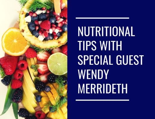 Nutritional Tips with Wendy Merrideth