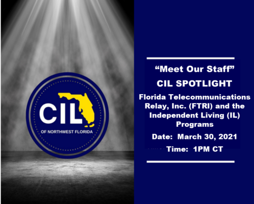 CIL Spotlight Florida Telecommunications Relay, Inc. (FTRI) and the Independent Living (IL) Programs