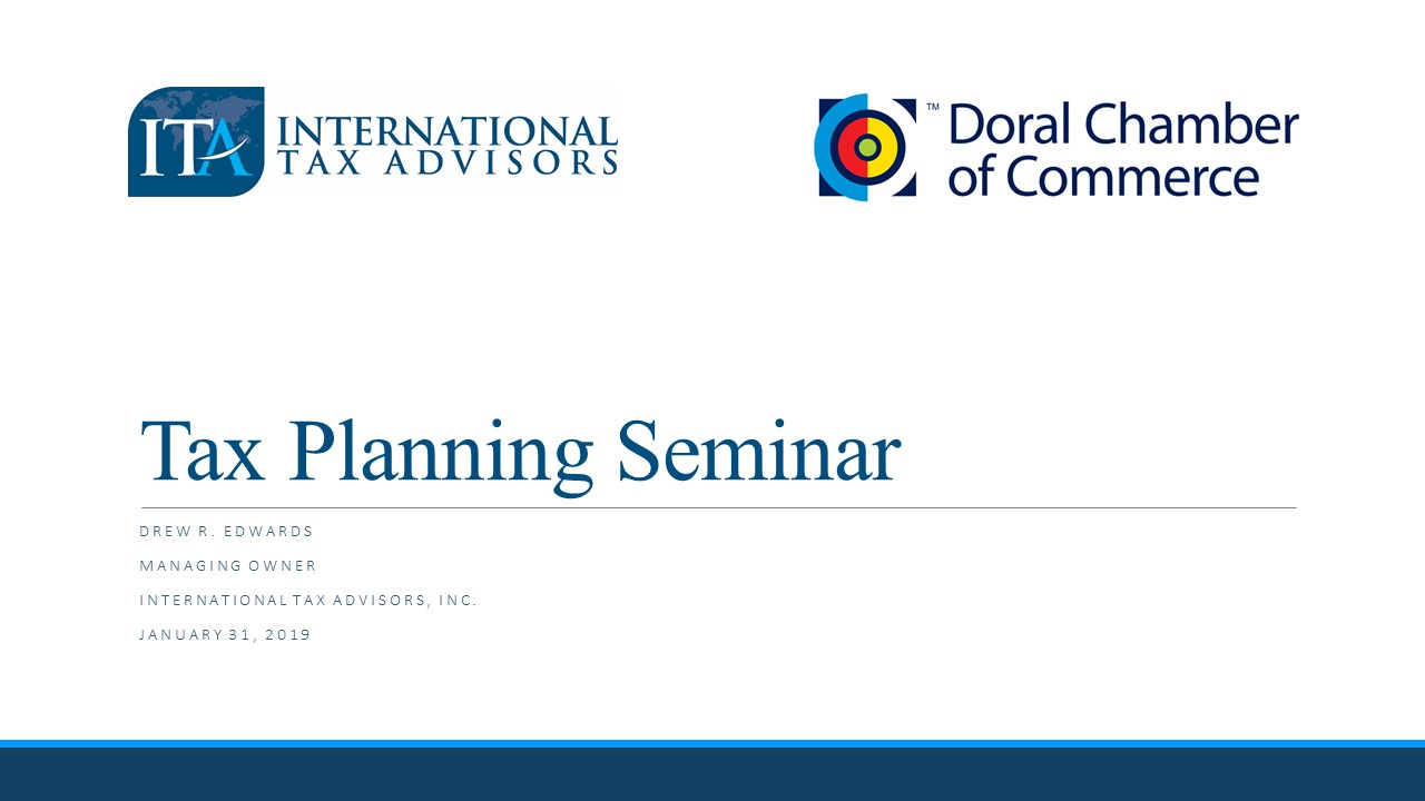 Tax Planning Seminar-International Tax Advisors, Inc. Doral Chamber of Commerce Drew Edwards CPA Miami Doral