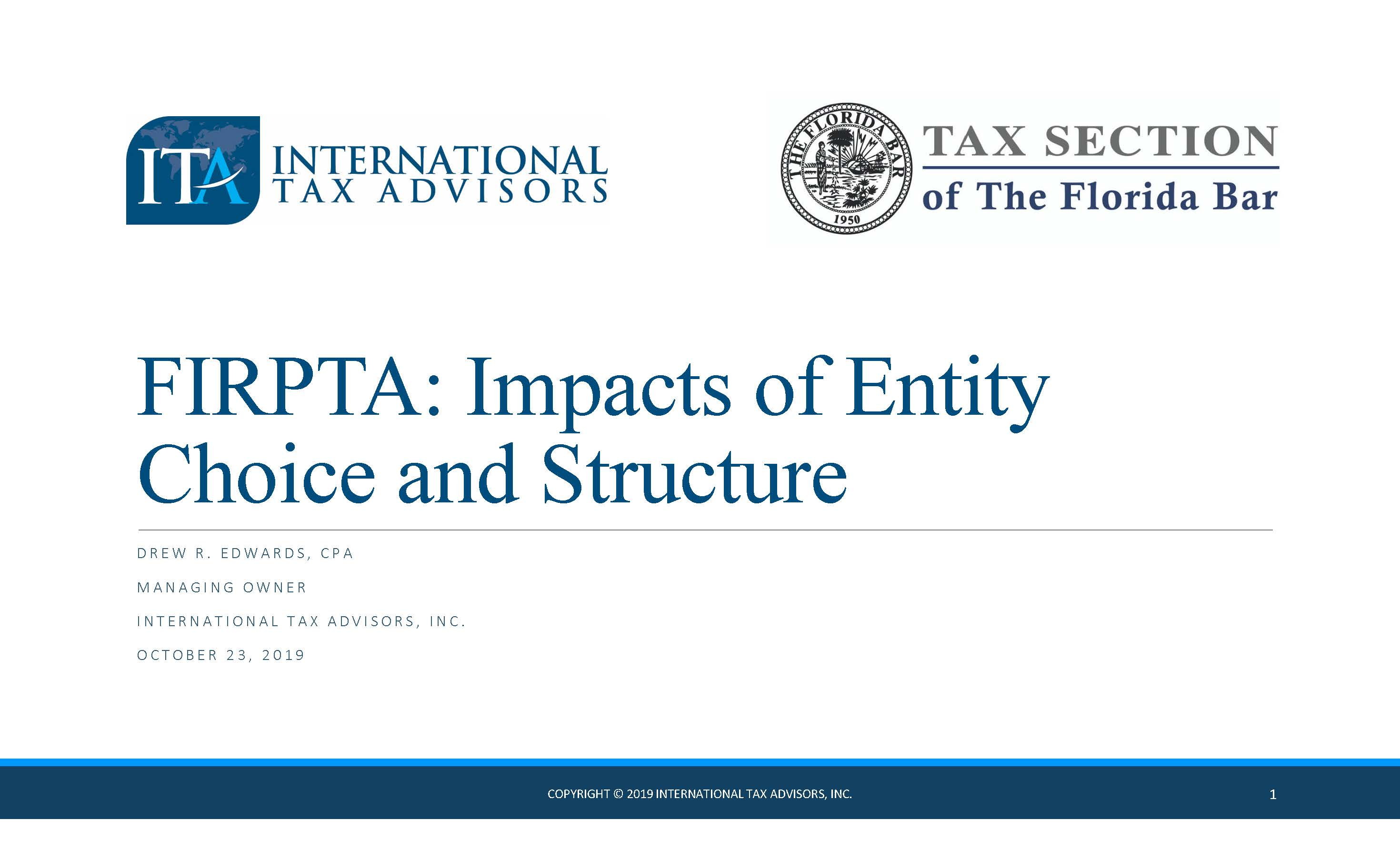 Cover Page - FL Bar CLE Presenation Materials, FIRPTA-Impacts of Entity Choice and Structure Oct 23 Drew Edwards International Tax Advisors, Inc. Miami CPA