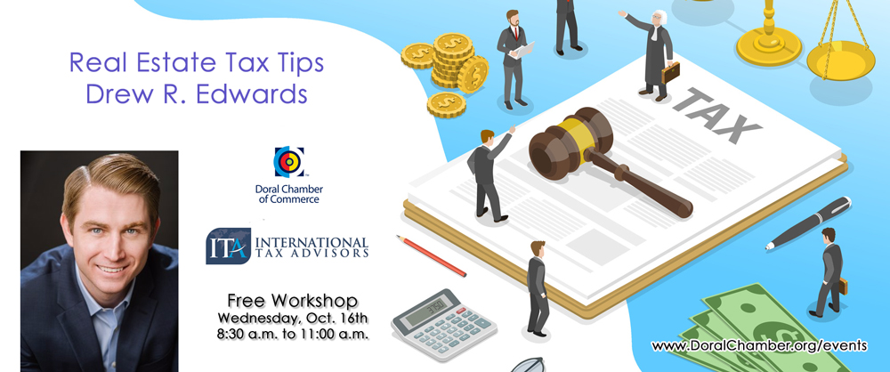 real estate tax-workshop-drew edwards-international tax advisors inc-doral-chamber-of-commerce-092519