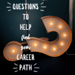 Asking Questions to Help Guide Your Career Path