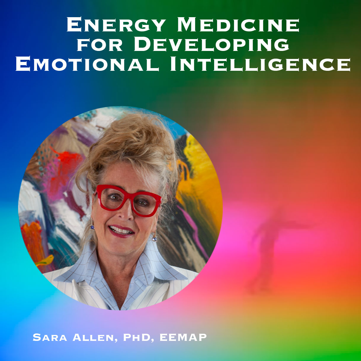 Energy Medicine for Developing Emotional Intelligence – Full Course (6 hrs)
