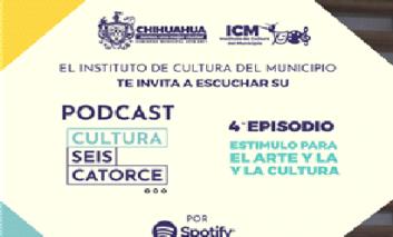 Invita Municipio a escuchar el cuarto episodio del podcast Cultura Seis Catorce