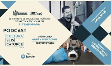 Municipio te invitan a escuchar Arte y Educación de su podcast Cultura Seis Catorce