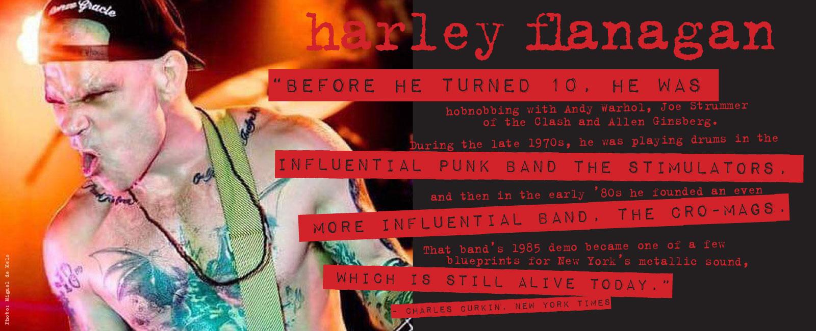 Harley Flanagan About