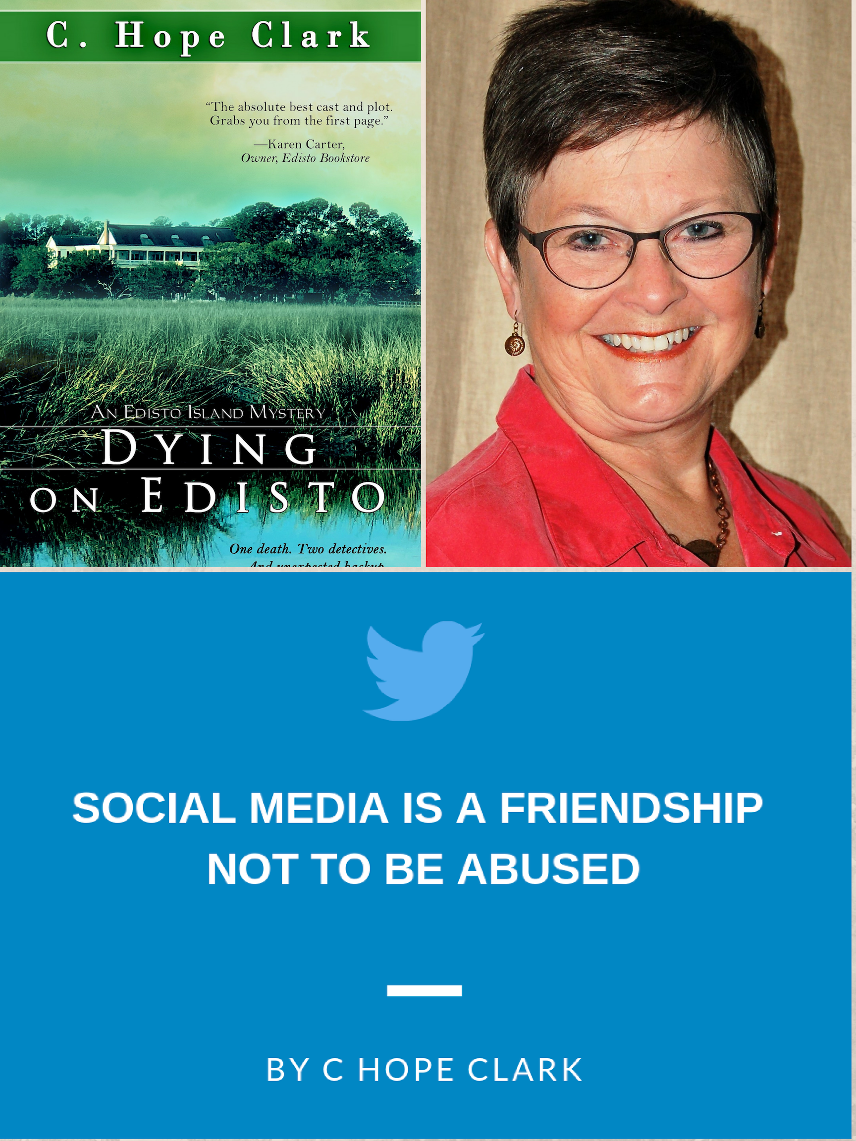 Social Media is a Friendship Not to be Abused By C. Hope Clark