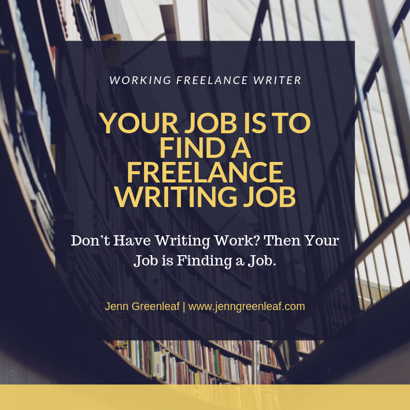 Your Job is to Find a Freelance Writing Job