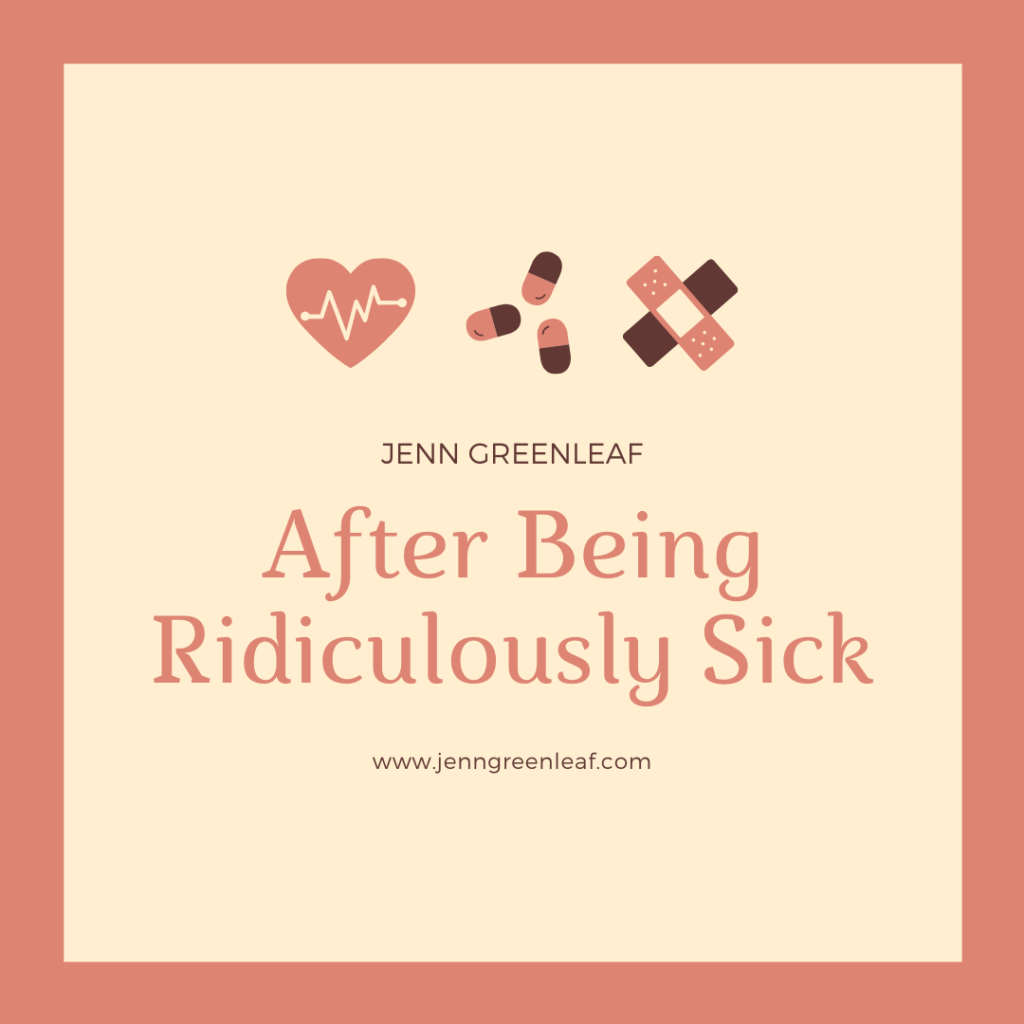 After Being Ridiculously Sick