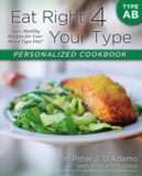 Eat Right 4 Your Type Personalized Cookbook Type AB: 150+ Healthy Recipes For Your Blood Type Diet by Peter J. D'Adamo, Kristin O'Connor