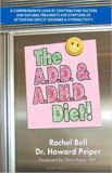 The A.D.D. and A.D.H.D. Diet! A Comprehensive Look at Contributing Factors and Natural Treatments for Symptoms of Attention Deficit Disorder and Hyperactivity by Howard Peiper
