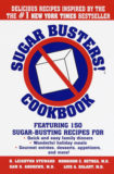 Sugar Busters! Cookbook: Featuring 150 Sugar-Busting Recipes for Quick and Easy Family Dinners, Wonderful Holiday Meals, Gourmet Entreés, Desserts, Appetizers, and More!