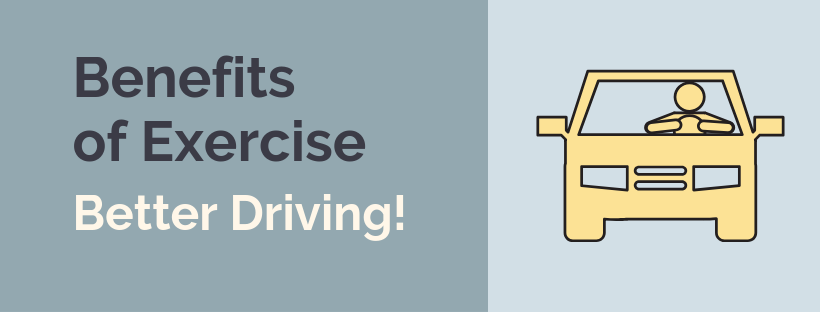 Benefits of Exercise: Driving