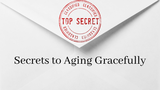 Secrets to aging gracefully