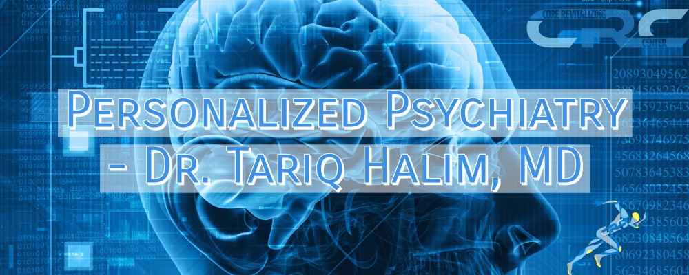 Personalized Personal Individualized Private CoreRevCenter Psychiatry Tariq Halim MD Psychiatrist Lakewood Ranch Sarasota Bradenton Best top #1 highest rated
