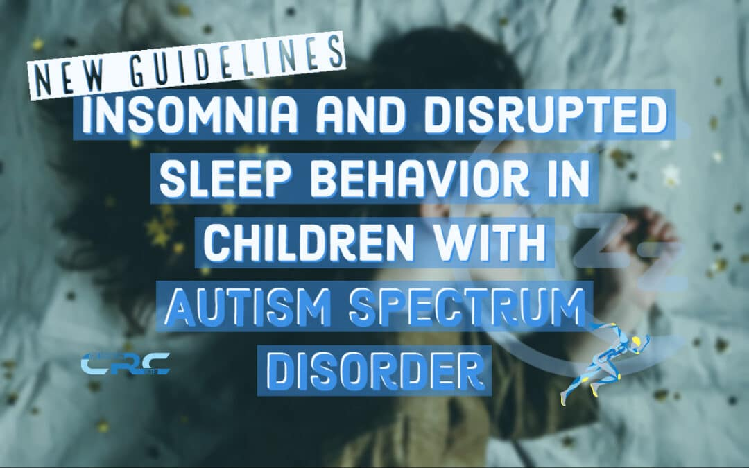 Insomnia and Disrupted Sleep Behavior in Children with Autism Spectrum Disorder