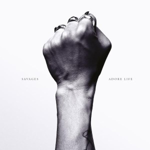 SAVAGES -ADORE LIFE