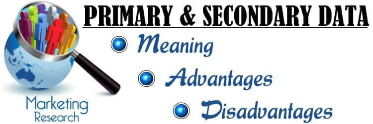 Primary-and-Secondary-data-in-Marketing-Research-Meaning-Advantages-Disadvantages.jpg?time=1563712163