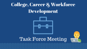 College, Career & Workforce Development Task Force Meeting @ Village @ Indian Hill – Suite # 14 (use Entrance #3) | Pomona | California | United States