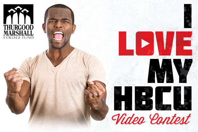 The Thurgood Marshall College Fund Presents: I Love My HBCU Video Contest