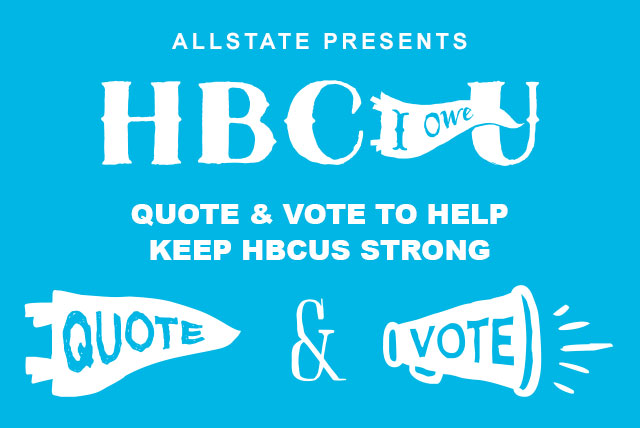 Allstate Quotes for Education 2014: Quote and Vote to Help Keep HBCUs Strong.