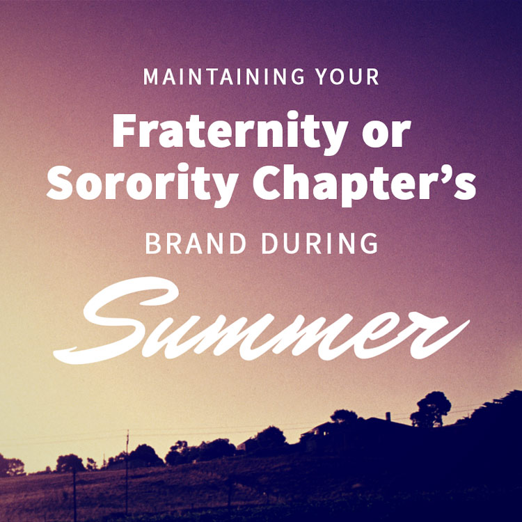 Summertime: Upholding Your Fraternity or Sorority Chapter's Brand