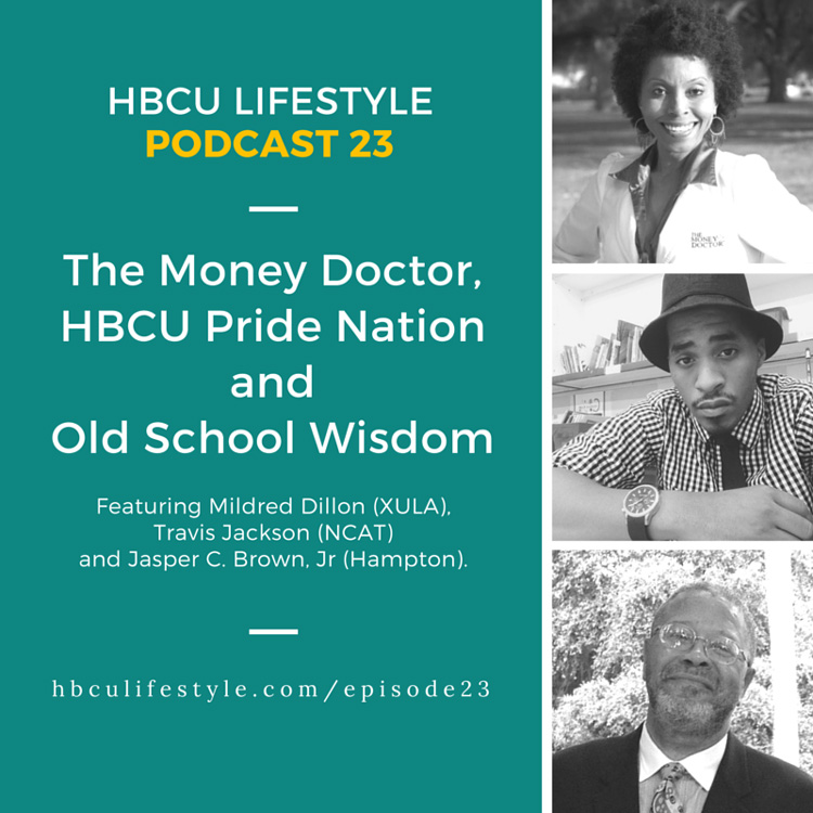 HL 023: HBCU Pride Nation, The Money Doctor and Old School Wisdom