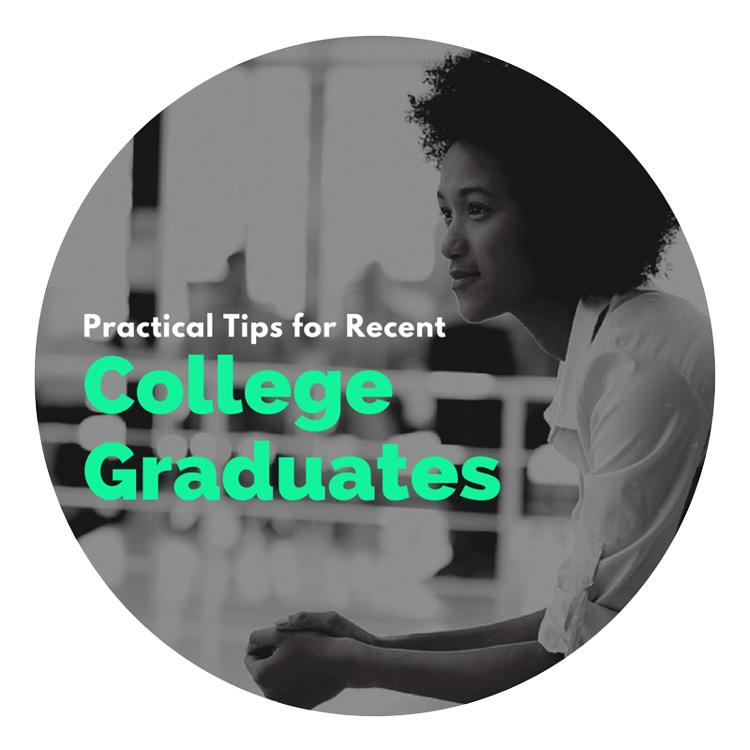 Tips for Recent College Graduates