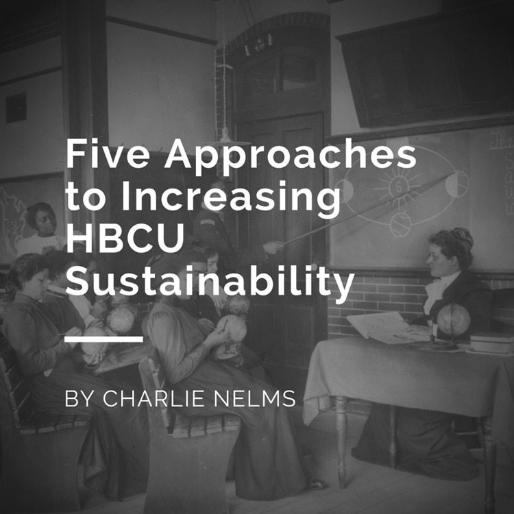 Five Approaches to Increasing HBCU Sustainability