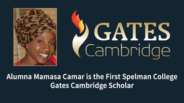Alumna Mamasa Camar Awarded Spelman's First Gates Cambridge Scholarship