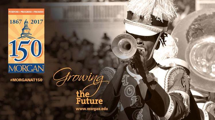 Morgan State University celebrates 150 years of Purpose, Progress, and Promise.