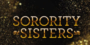 Beyond Sorority Sisters: Questions We Should Ask Ourselves