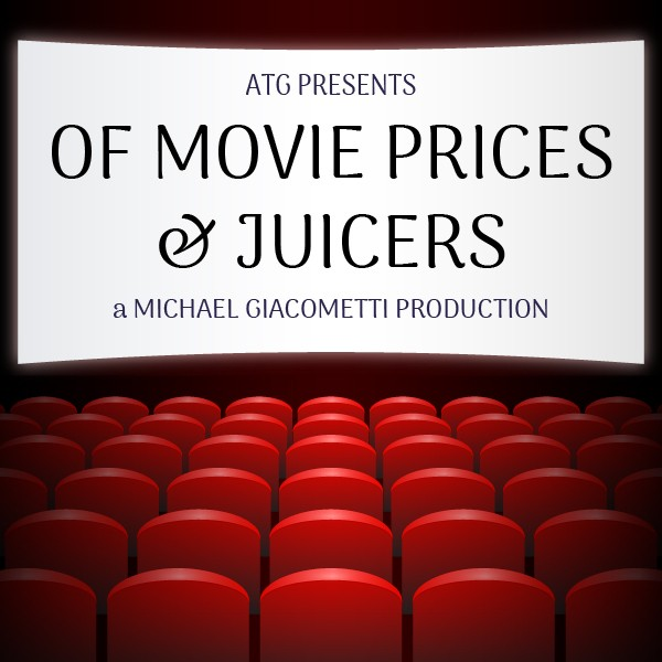 ATG Michael Giacometti Of Movie Prices and Juicers