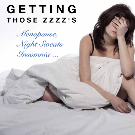 GETTING THOSE ZZZZ's: Many women as they approach menopause, are in the thick of it and even after menopause have difficulty getting a good night sleep.