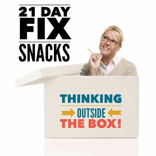 21 Day Fix Snacks: Thinking Outside the Box!