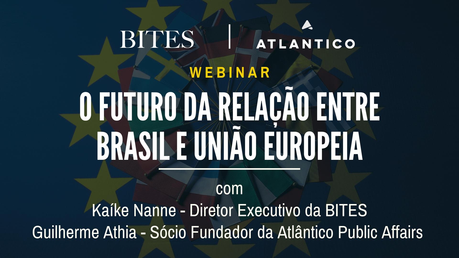 WEBINAR   O Futuro da Relação entre Brasil e União Europeia