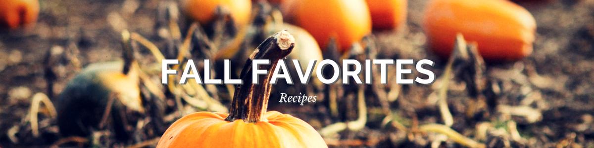 Fall Favorites Recipes