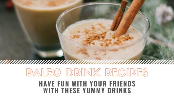 paleo drink Recipes_Snackin Free_Blog