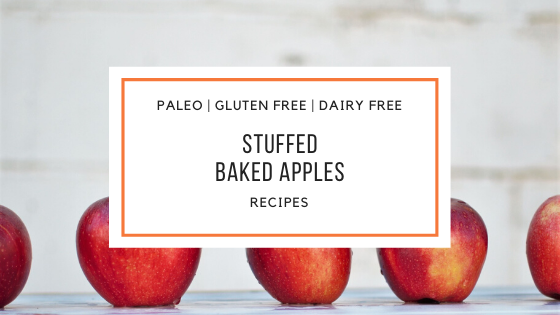 paleo stuffed baked apples Recipe_Snackin Free_Blog