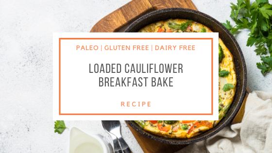 Paleo Loaded Cauliflower Breakfast Bake