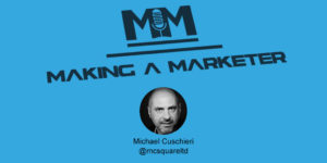 Making a Marketer Podcast - Episode 36