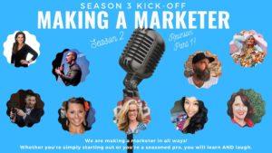 Making a Marketer Season 3 Kick-Off